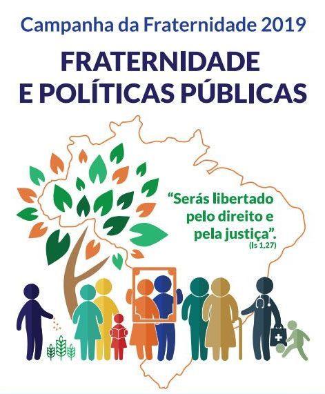 Campanha da Fraternidade 2019 – Fraternidade e Políticas Públicas